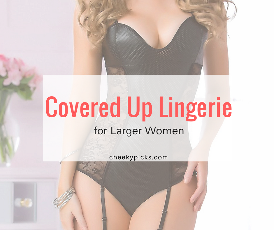 covered up lingerie larger women cheekypicks.com