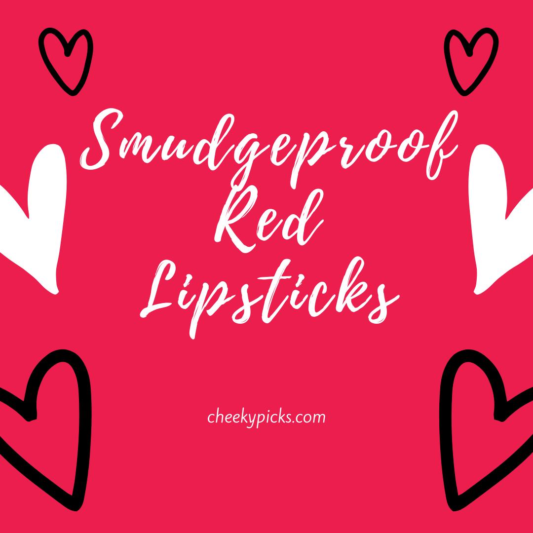 smudgeproof red lipsticks
