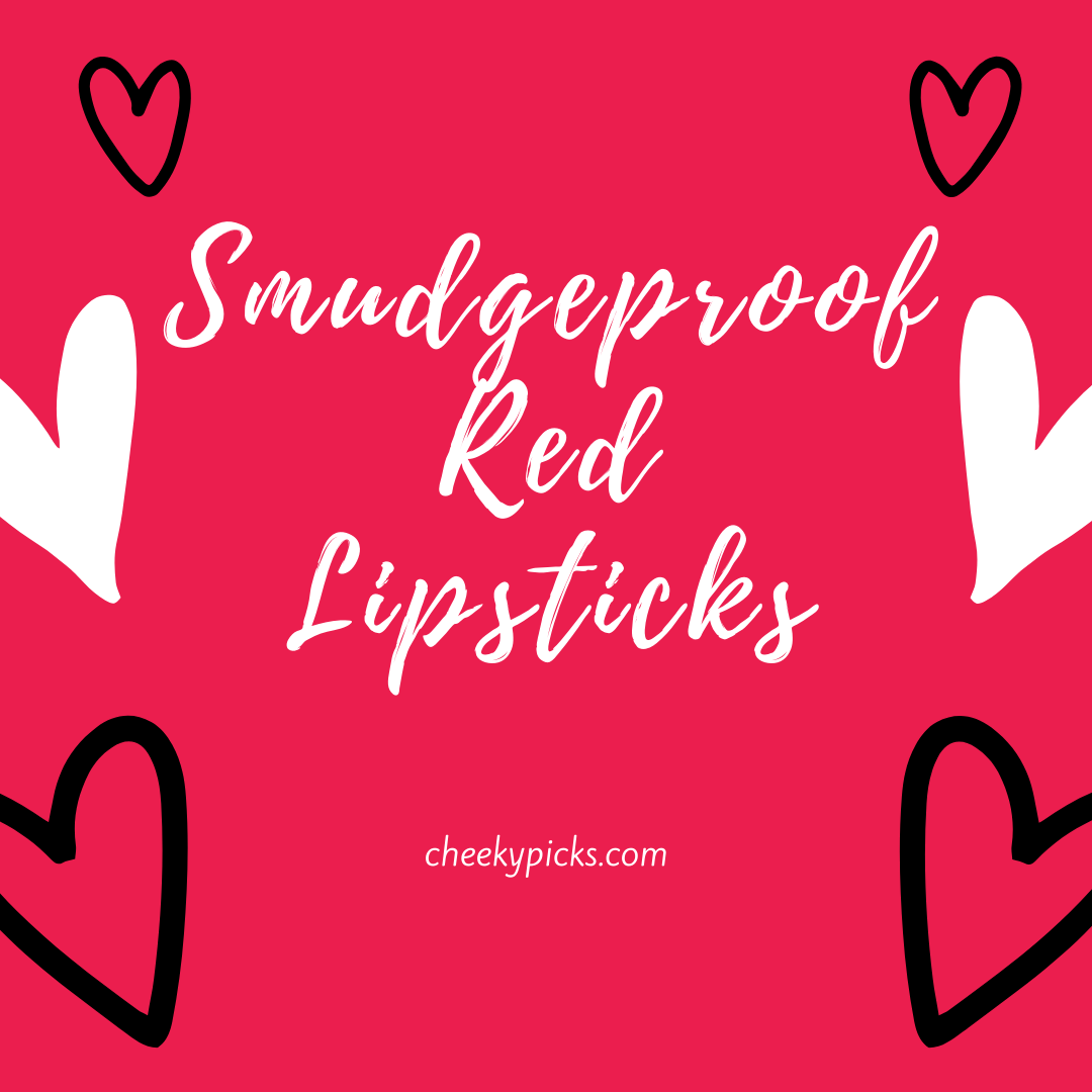 smudgeproof red lipsticks